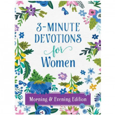 3 Minute Devotions For Women Morning & Evening Edition