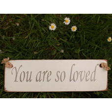 You Are So Loved Rustic Plaque