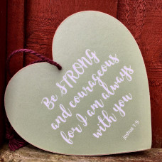 Be Strong And Courageous Hanging Heart Decoration