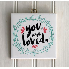You Are Loved Tile Plaque