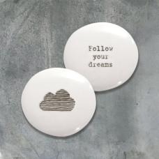 Porcelain Pebble - Follow Your Dreams
