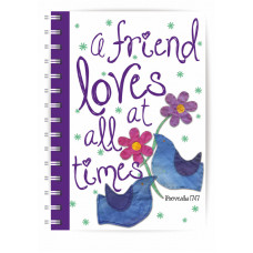 A Friend Loves At All Times Notebook