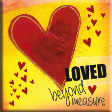 Loved Beyond Measure Fridge Magnet