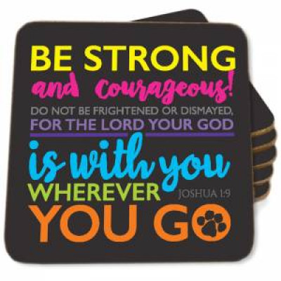 Coaster - Be Strong and Courageous Colourful