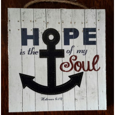 Hope Is The Anchor Of My Soul Mini Hanging Plaque
