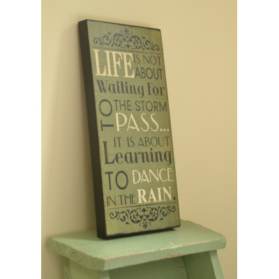 Life is Not About Waiting Sign