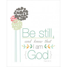 Unframed Print: Be Still And Know
