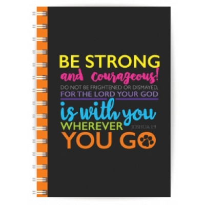 Be Strong and Courageous Notebook