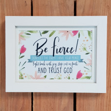 Be Fierce Framed Print