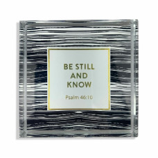 Be Still And Know Glass Paper Weight