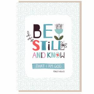 Be Still And Know Greetings Card