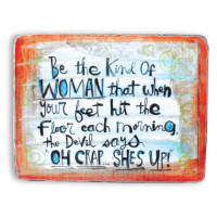 Be The Kind Of Woman Metal Sign