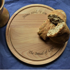 Bread Board - Jesus Said I Am The Bread of Life