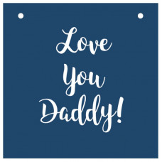 Gift A Card - Love You Daddy!