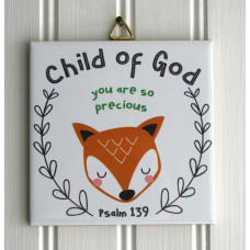 Child Of God You Are So Precious Fox  Hanging Tile