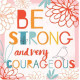 Be Strong and Very Courageous Coaster