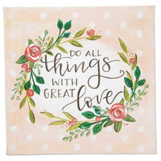 Do All Things With Great Love Canvas