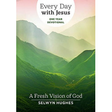 Every day With Jesus - A Fresh Vision Of God