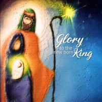 Glory To The Newborn King Christmas Cards