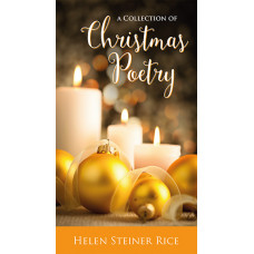 Helen Steiner Rice Collection Of Christmas Poetry