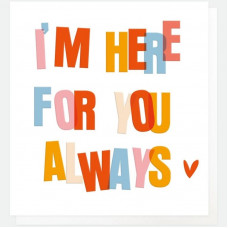 Here For You Always Card - No Verse