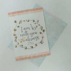 I Am Always With You Sympathy Card