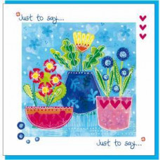 Just To Say Pot Plants Card