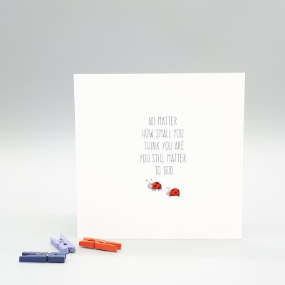 However Small You Matter Card