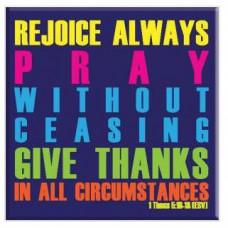 Rejoice Always Fridge Magnet
