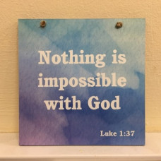 Nothing Is Impossible With God Blue Plaque