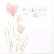 Our Thoughts Are With You Greetings Card