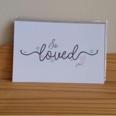So Loved Print Unframed