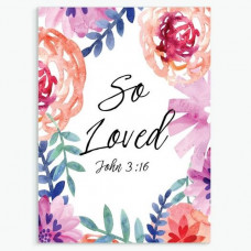 So Loved (Flowers) A6 Greetings Card
