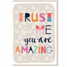 Trust Me You Are Amazing Card