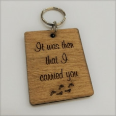 Wooden Keyring It Was Then That I Carried You
