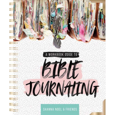 A Workbook Guide To Bible Journalling Shanna Noel